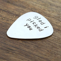 Glad I Picked You Guitar Pick Date Guitar Pick Boyfriend Guitar Pick Husband Guitar Pick Custom Guitar Pick
