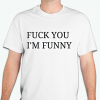 Fuck You I'm Funny