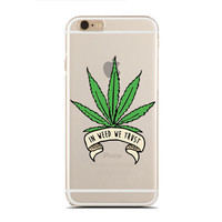 In Weed We Trust  - Funny Quotes Case - Cannabis - Marijuana - Slim & Transparent case for iPhone - by HeartOnMyFingers - SLIMCASE-304