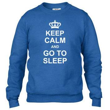 keep calm and go to sleep Crewneck sweatshirt