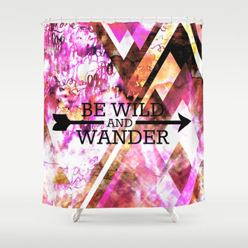 BE WILD AND WANDER Bold Colorful Wanderlust Hipster Explore Nature Typography Abstract Art Painting Shower Curtain by EbiEmporium