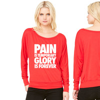 Pain Is Temporary Glory Is Forever women's long sleeve tee