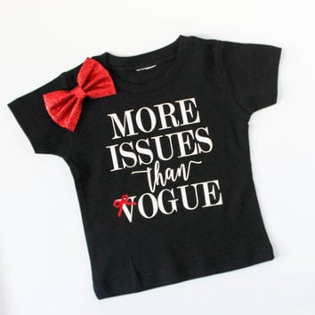toddler girl clothes fall - baby girl clothes - toddler shirts - baby girl shirts - fall toddler clothes - more issues than vogue shirt