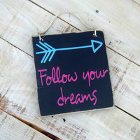 Follow Your Dreams/Boho/Rustic/Primitive/Inspirational Sign/Handmade and Hand Painted