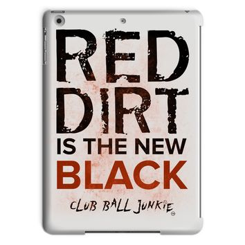 Red dirt is the new black baseball or softball tablet case for IPAD - Five Sizes!