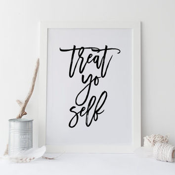 TREAT YO SELF,Printable Art,Be Kind To Yourself,Love Yourself,Gift For Friend,Bff,Motivational Print,Inspirational Quote,Wall Art,Quote Art