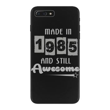 made in 1985 and still awesome iPhone 7 Plus Case