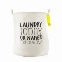 Comfortable Linen Fabric Laundry Today Or Naked Tomorrow Storage Basket
