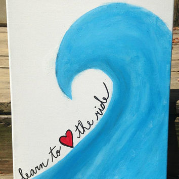 Canvas Painting - Learn to love the ride