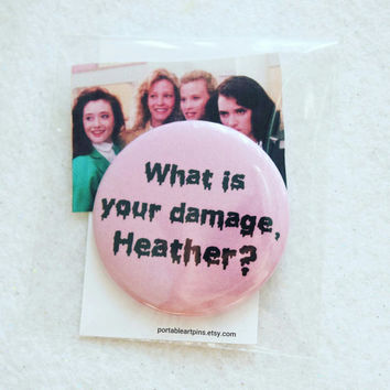 "Heathers Quote Pin - ""What is your damage, Heather"" Light Pink Pinback Button 80s 90s Teen Trendy Punk Soft Pastel Grunge Quote Tumblr Pin"