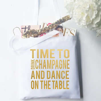 Tote Bag - Time to Drink Champagne Bold Print Metallic Gold
