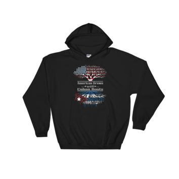 American Grown With Cuban Roots - Hooded Sweatshirt