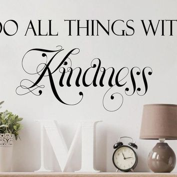 Do all Things with KIndness Motivation Child Teacher Classroom Love Wedding Gift Vinyl Wall Decal Art