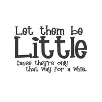 """wall quotes wall decals - """"Let Them Be Little"""""""
