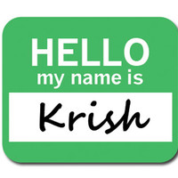 Krish Hello My Name Is Mouse Pad