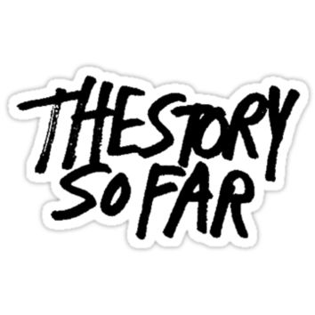 The Story So Far Sticker/ T Shirt