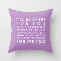 Best Friends: I'll Be There For You Gifts For Best Friends Quote Typography Throw Pillow Cover