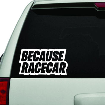 Because Racecar JDM Car Truck Window Windshield Lettering Decal Sticker