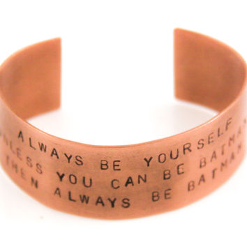 Unless You Can Be Batman Stamped Bangle