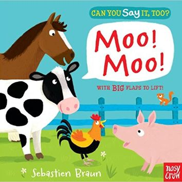 Can You Say It, Too? Moo! Moo! Board book – February 11, 2014