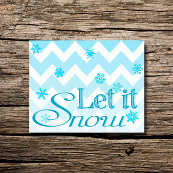 Let It Snow~ snowflakes - printable poster