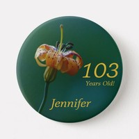 103 Years Old, Golden Lily Button Pin