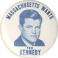 Massachusetts Wants Ted Kennedy - Pinback button promoting Edward Kennedy for president, 1972. Columbia Adv. Co., Richmond Hill, New York. Issued for the Democratic primaries. 1.25