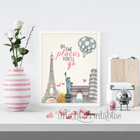 Oh the Places You'll Go Printable, Nursery Quote, Kids Room Decor, Teen Wall art,  Eiffel Tower, Paris, Rome, Travel Print