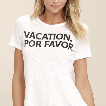 Chaser Vacation Por Favor White Tee