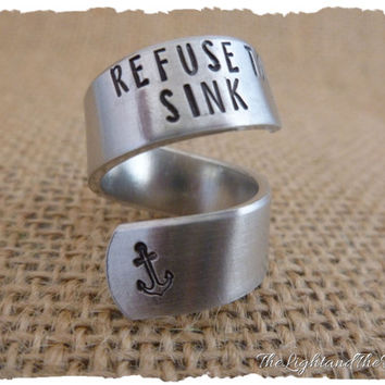 CUSTOM Hand Stamped Ring - Refuse to Sink - Anchor - Gift for her - Stamped Metal Jewelry - Gift - Personalized - Wrap Adjustable Ring