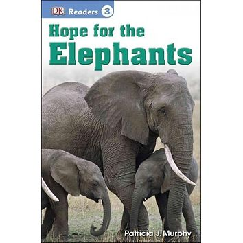 Hope for the Elephants (DK Readers. Level 3)