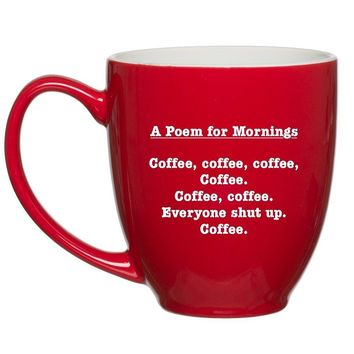 A Poem for Mornings Funny Coffee Mug - 13 oz Glass - Birthday Gift Ideas for Mom, Dad, Sister, Brother, Best Friends, Coworker - Mugs for Men and Women - Gag Gifts for Mother's or Father's Day