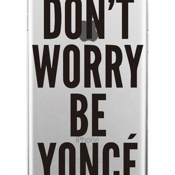 Don't Worry Be Yonce' Phone Case