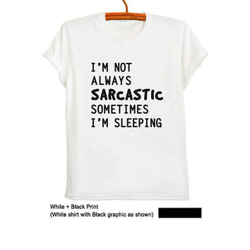 Sarcastic Shirts Funny Sarcastic T Shirts Sayings Novelty Weird T Shirts Tumblr Shirts for Teen Mens Womens Sarcasm Shirt Gift Ideas