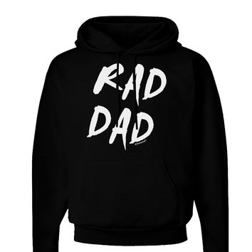 Rad Dad Design Dark Hoodie Sweatshirt