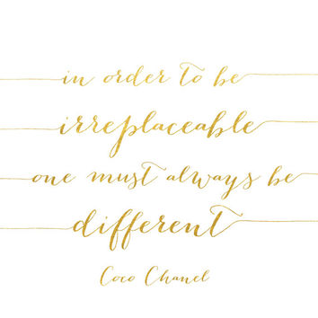 In Order to Be Irreplaceable Print / Coco Chanel Print / Fashionista Print / Gold Foil Fashion Print / 5x7, 8x10 / Chanel Quote