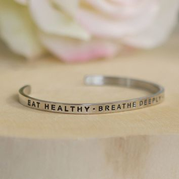 Eat Healthy, Breathe Deeply, Sleep Well Cuff Bracelet
