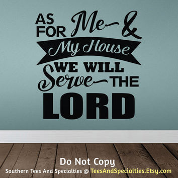 As For Me And My House We Will Serve The Lord Personalized Word Art Vinyl Wall Decal Sticker Wall Decor Bible Scripture Verse Christian