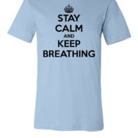 STAY CALM AND KEEP BREATHING