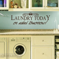 Laundry Today or Naked Tomorrow Vinyl Wall Art by showcase66