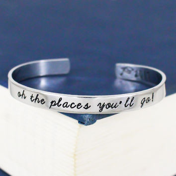 Oh The Places You'll Go! Cuff Bracelet - Graduation Gift - Class of 2017 - Adjustable Aluminum Bracelet