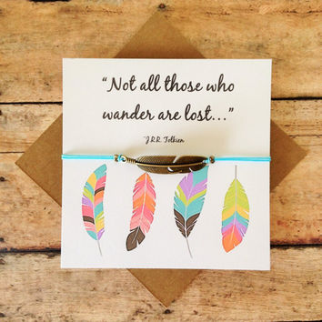 "Bohemian Feather Friendship Bracelet with Card | J.R.R. Tolkien Quote | ""Not All Those Who Wander Are Lost."""