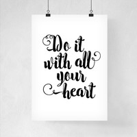 Typography Art Print Do It With All Your Heart Poster Home Decor Typographic Poster Art Print