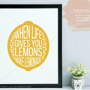 Printable- When life gives you lemon make lemonade- lemon typography art- inspirational life kitchen decor