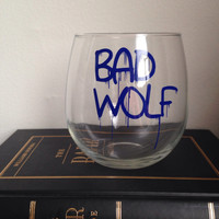 Bad wolf stemless wine glass Bad wolf wine glass