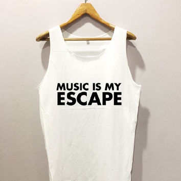 Music is my escape • Tank top sport • Quote T shirt • Slogan Tank top • Made to order