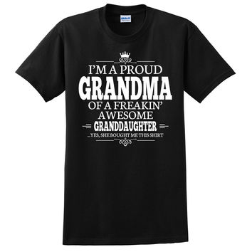 I'm a proud grandma of a freakin' awesome granddaughter T Shirt