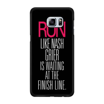 Run Like Nash Grier Is Waiting At The Finish Line Samsung Galaxy S6 Edge Plus Case
