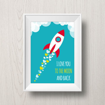 I Love You to the Moon and Back | valentine gift - valentines - printable rocket poster - love quote poster - nursery decoration - boys room