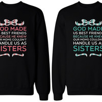 God made us sisters BFF matching sweatshirts